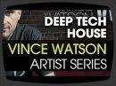 Deep Tech House avec Vince Watson de Sonicacademy.com et Ableton Live.