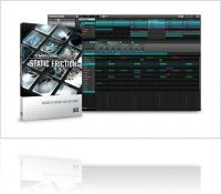 Instrument Virtuel : Native Instruments Présente STATIC FRICTION - macmusic